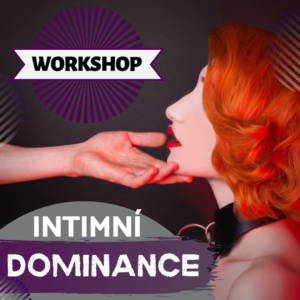 Dominance a submisivita ve vztahu - WORKSHOP S GAIOU